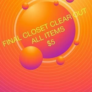 FINAL CLOSET CLEAR OUT ALL ITEMS $5